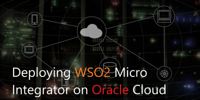 Deploying WSO2 Micro Integrator on Oracle Cloud